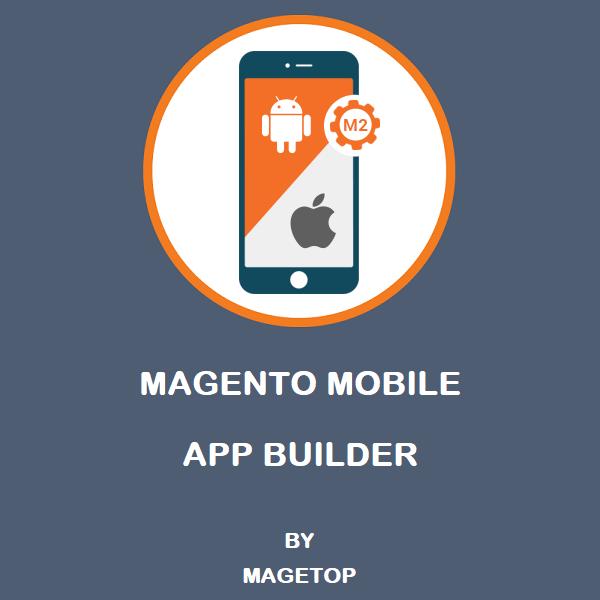 Magento 2 Mobile App Builder ( Adroid / iOS )